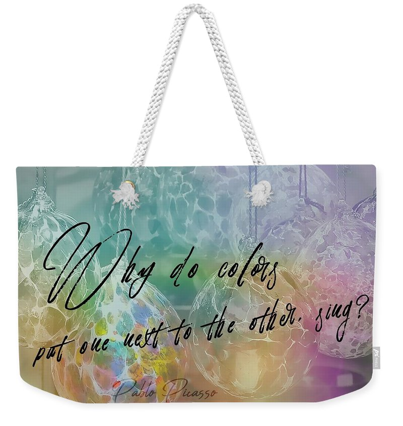 Art Weekender Tote Bag featuring the photograph Blown Glass Quote by JAMART Photography
