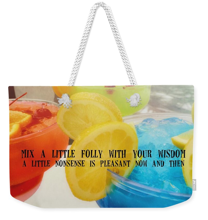 Drink Weekender Tote Bag featuring the photograph Bottoms Up Quote by JAMART Photography