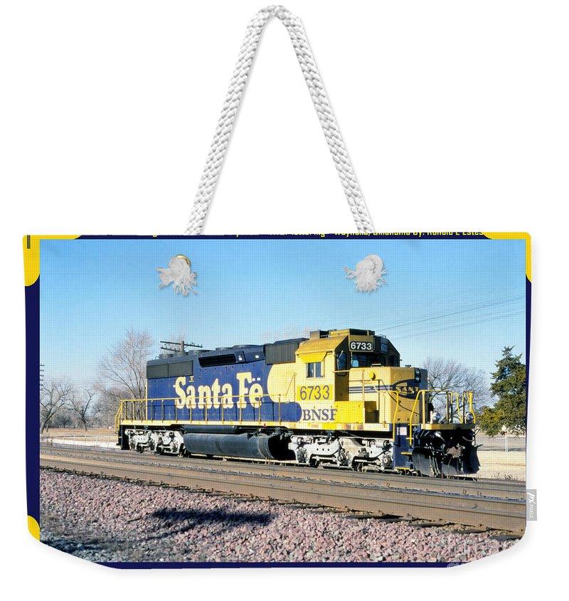 Bnsf Weekender Tote Bag featuring the photograph Burlington Northern Santa Fe Bnsf by Ronald Estes