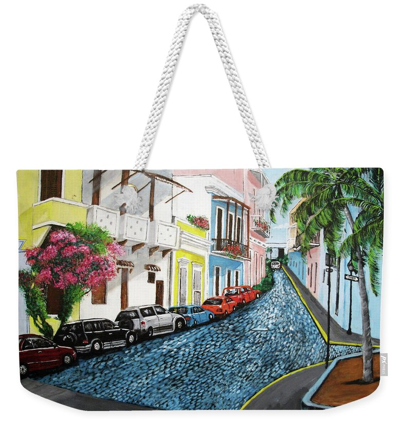 Old San Juan Weekender Tote Bag featuring the painting Colorful Old San Juan by Luis F Rodriguez