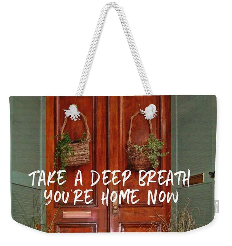 Home Weekender Tote Bag featuring the photograph Come On In Quote by JAMART Photography