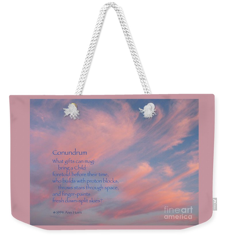 Sky Weekender Tote Bag featuring the photograph Conundrum by Ann Horn