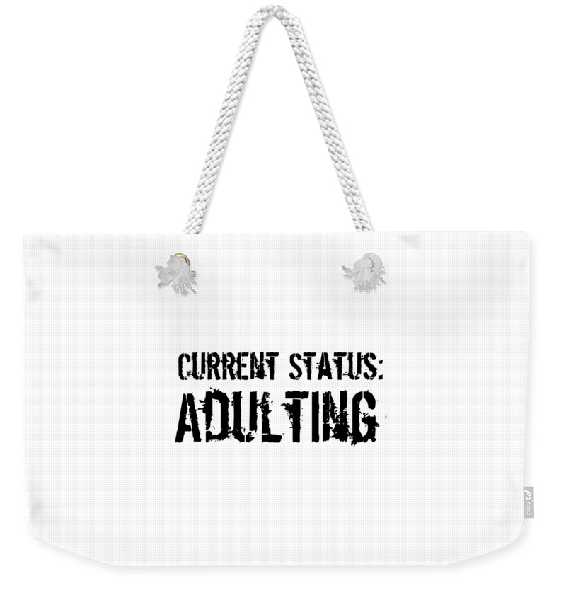 Adulting Weekender Tote Bag featuring the digital art Current Status Adulting1 by Kaylin Watchorn