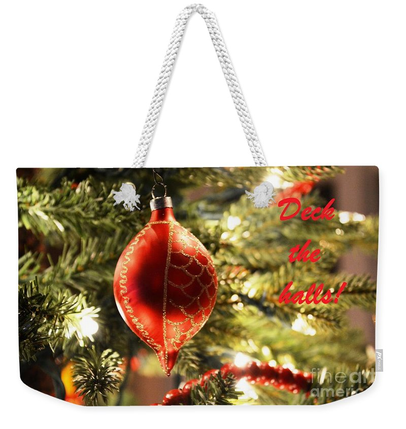 Greeting Card Weekender Tote Bag featuring the photograph Deck The Halls by Lisa Kilby