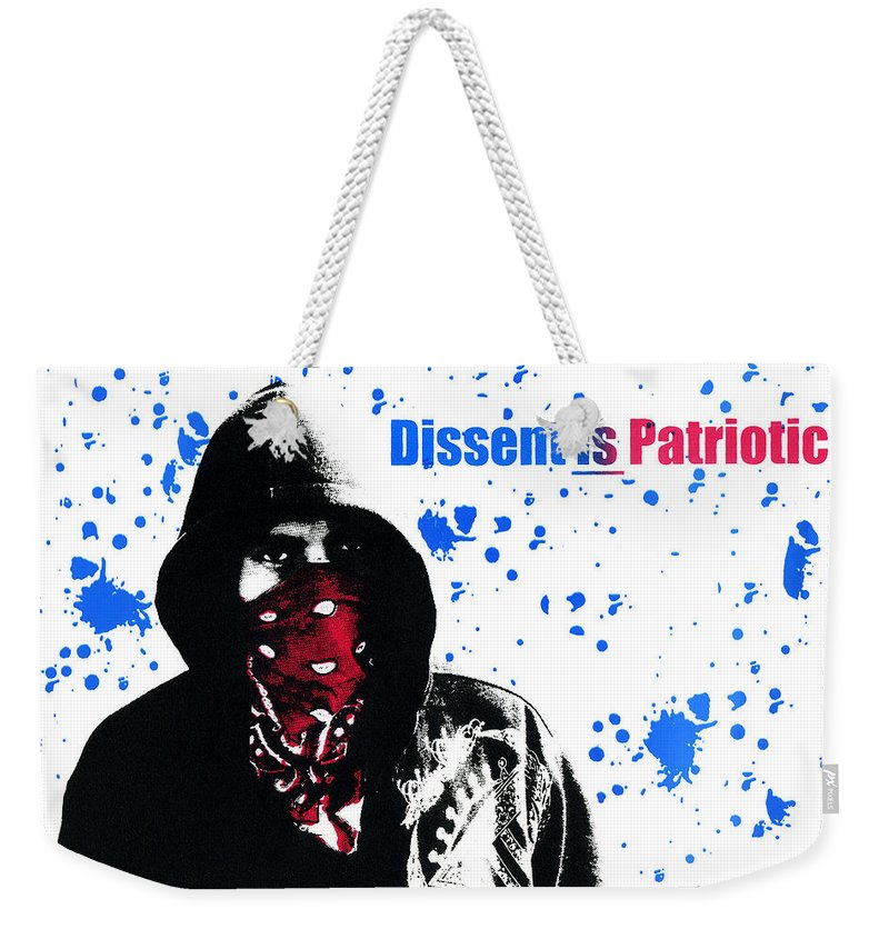 Screen Print Weekender Tote Bag featuring the photograph Dissent Is Patriotic by Jeffery Ball