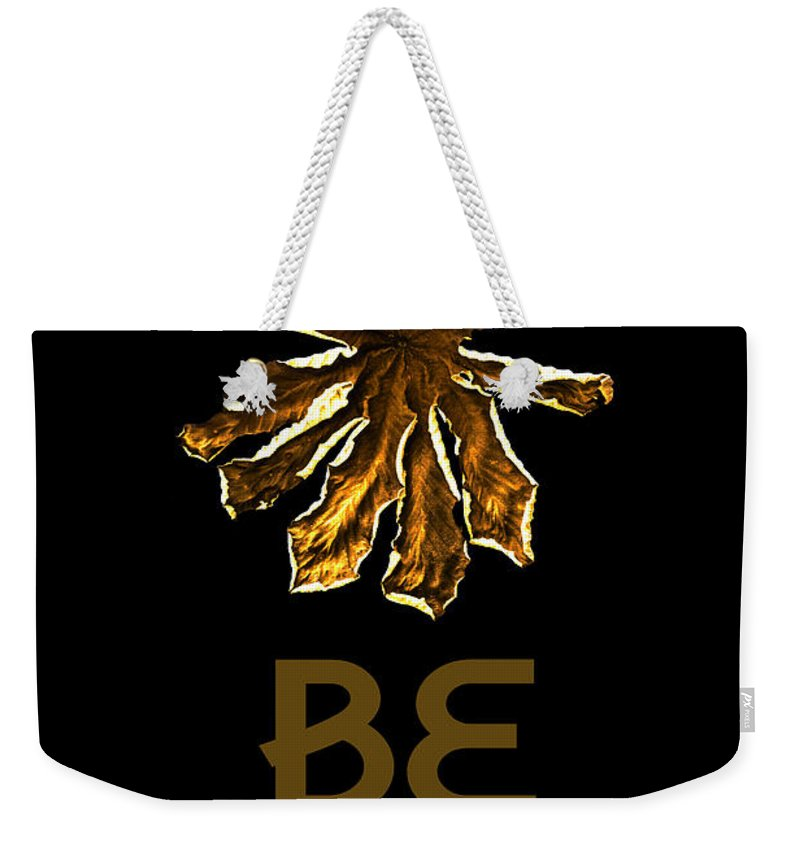 Believe Weekender Tote Bag featuring the photograph Dry Leaf Collection Be Leaf by Totto Ponce