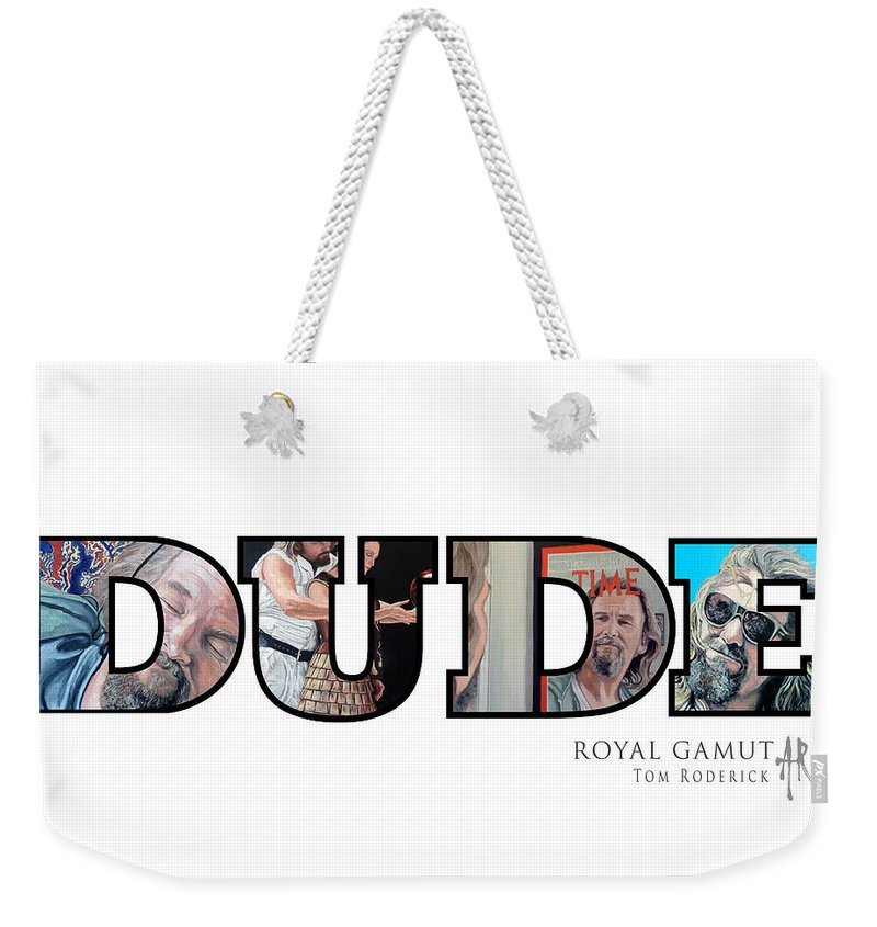 Dude Weekender Tote Bag featuring the digital art Dude Abides by Tom Roderick