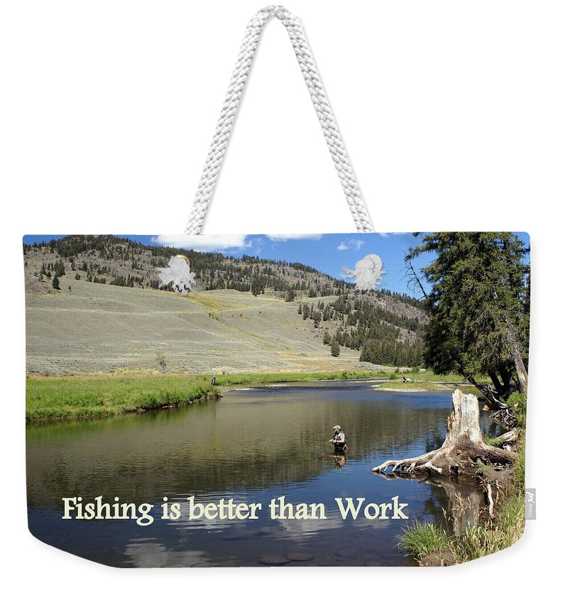 Photo Greeting Card Weekender Tote Bag featuring the greeting card Fishing Is Better Than Work by Marty Koch