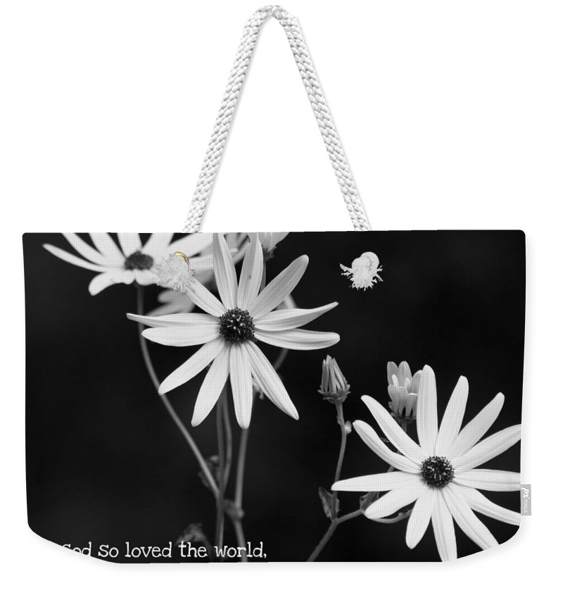 Reid Callaway For God So Loved Weekender Tote Bag featuring the photograph For God So Loved Black-eyed Susan Flower by Reid Callaway