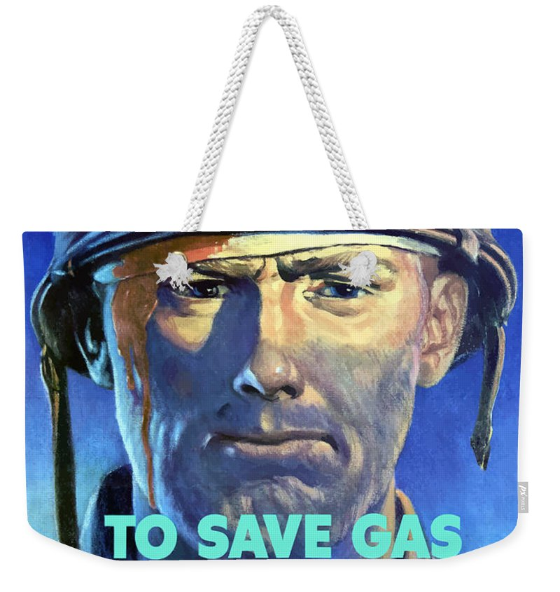 Wounded Soldier Weekender Tote Bag featuring the painting Gas Conservation Ww2 Poster by War Is Hell Store