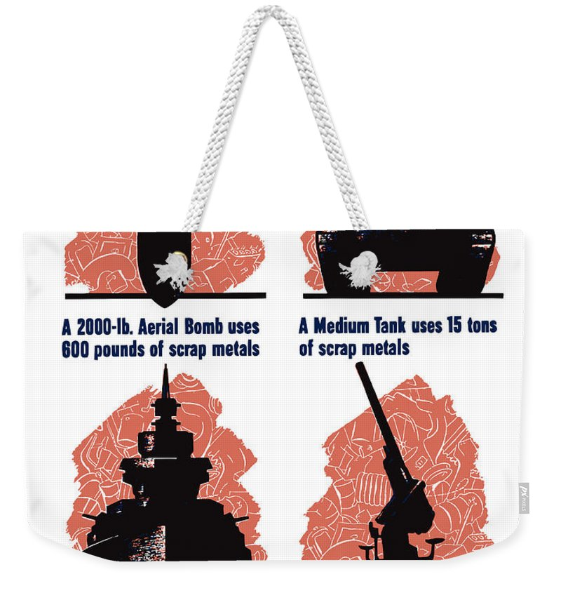 Scrap Metal Weekender Tote Bag featuring the painting Get In The Scrap - Ww2 by War Is Hell Store