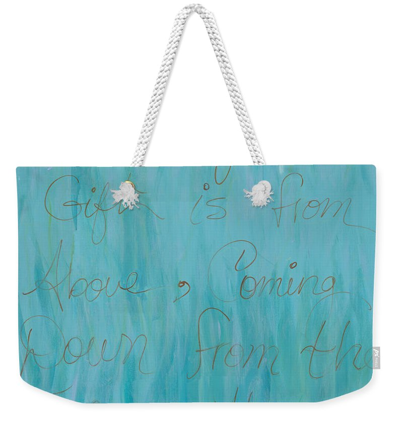 Scripture Weekender Tote Bag featuring the painting Gift From Above by Nadine Rippelmeyer