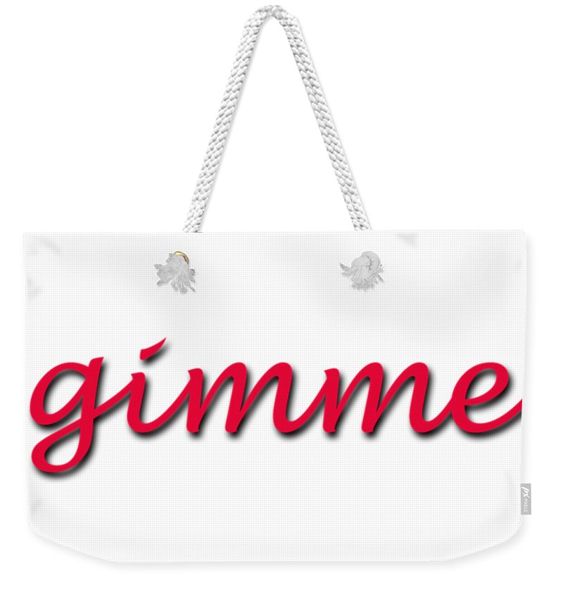Logos Weekender Tote Bag featuring the digital art Gimme by Bill Owen