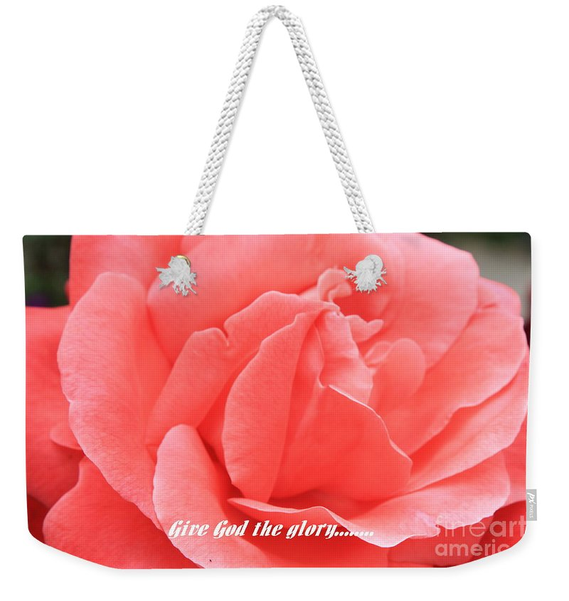 Rose Weekender Tote Bag featuring the photograph Give God The Glory by Carol Groenen