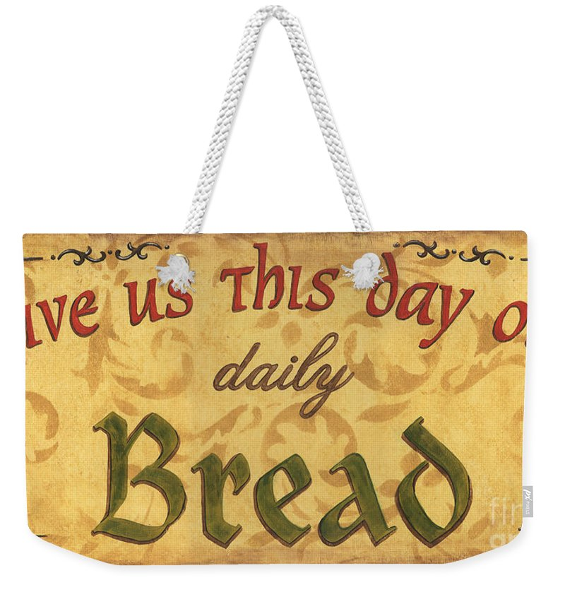 Bread Weekender Tote Bag featuring the painting Give Us This Day by Debbie DeWitt