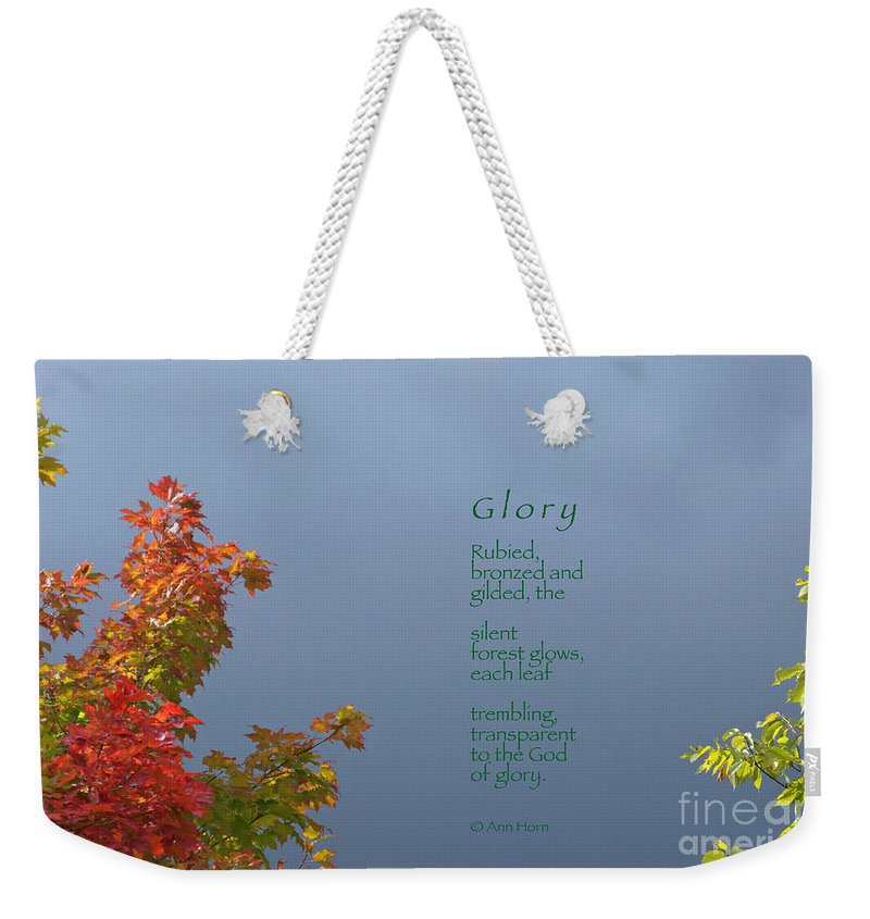 Autumn Weekender Tote Bag featuring the photograph Glory by Ann Horn