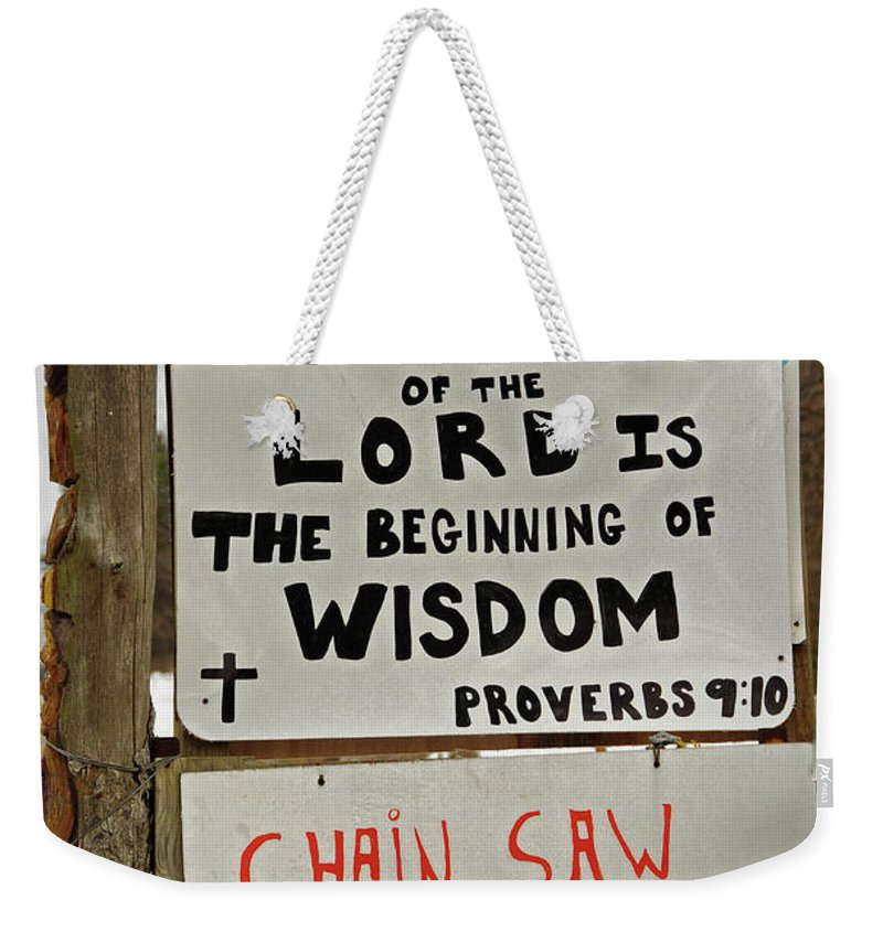 Signs Weekender Tote Bag featuring the photograph God And Saws by David Arment