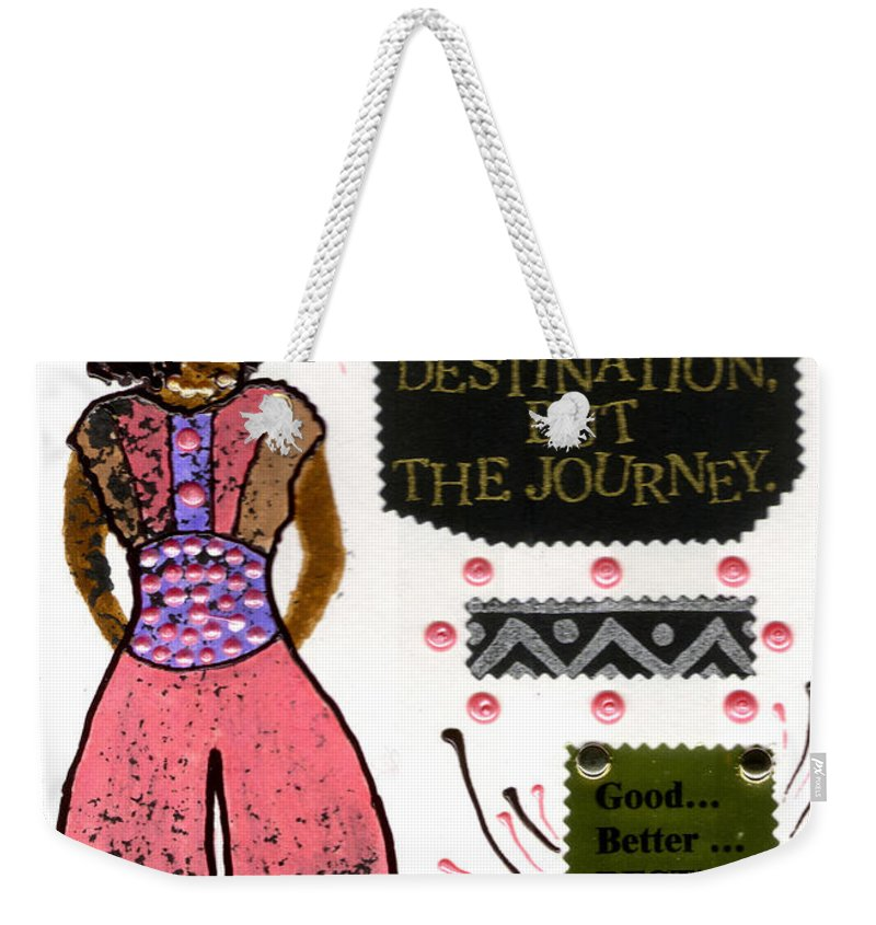 Gretting Cards Weekender Tote Bag featuring the mixed media Good Better Best by Angela L Walker