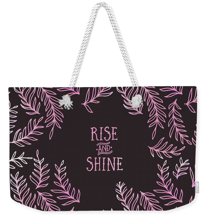 Life Motto Weekender Tote Bag featuring the digital art Graphic Art Rise And Shine - Pink by Melanie Viola