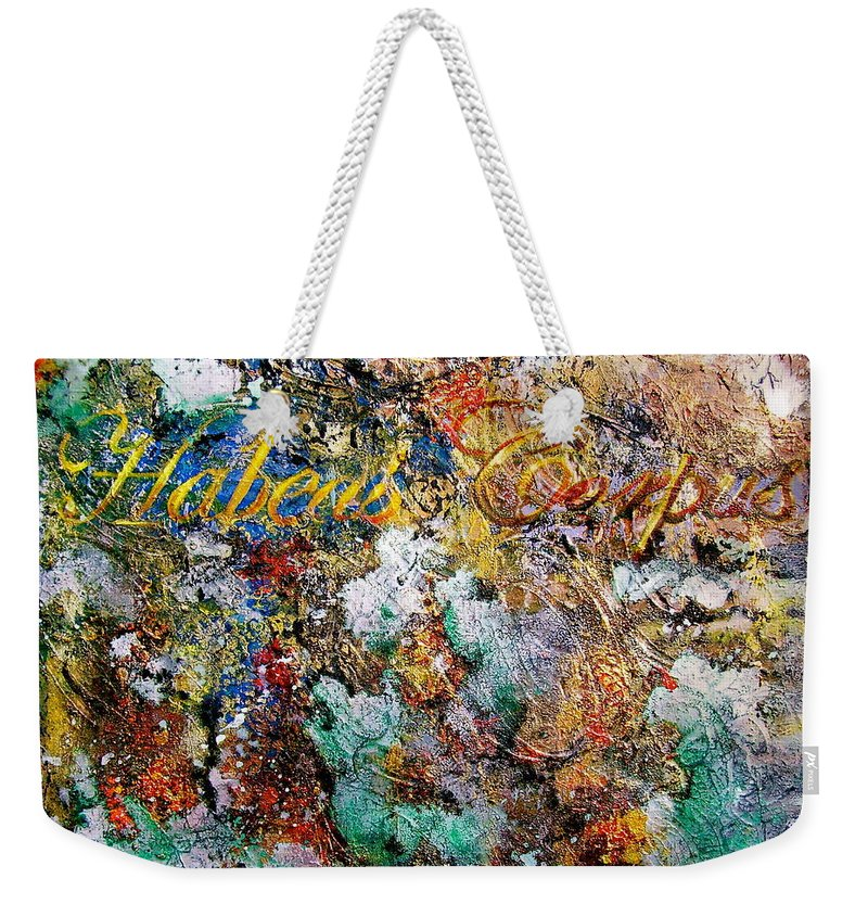 Abstract Art Weekender Tote Bag featuring the painting Habeas Corpus by Laura Pierre-Louis