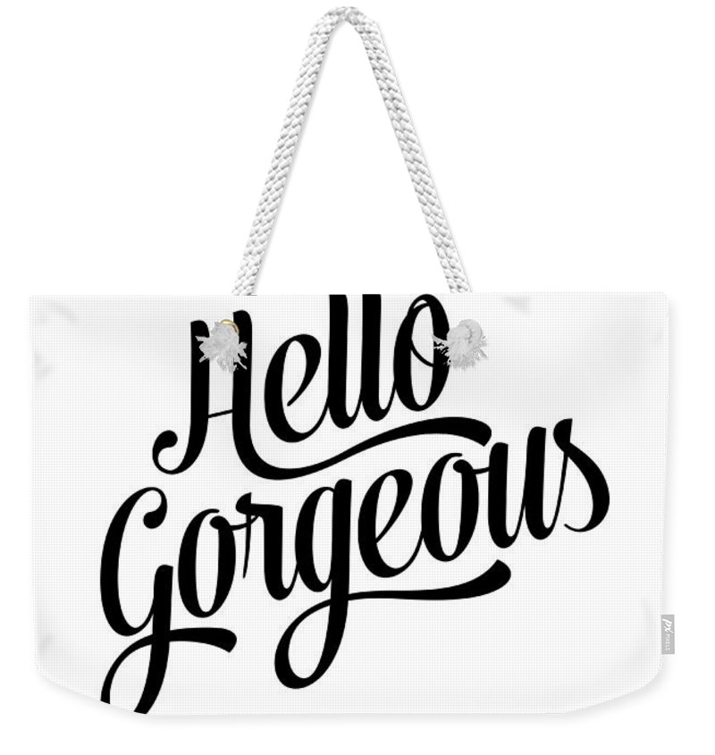 Hello Gorgeous Weekender Tote Bag featuring the digital art Hello Gorgeous Calligraphy by BONB Creative