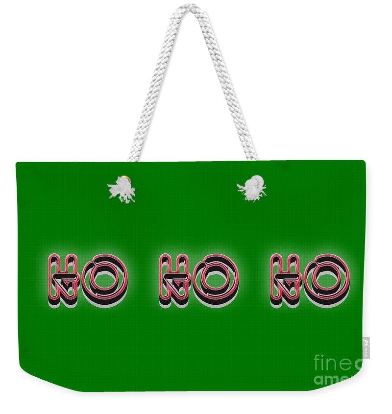 Ho Weekender Tote Bag featuring the digital art Ho Ho Ho Christmas Tee by Edward Fielding