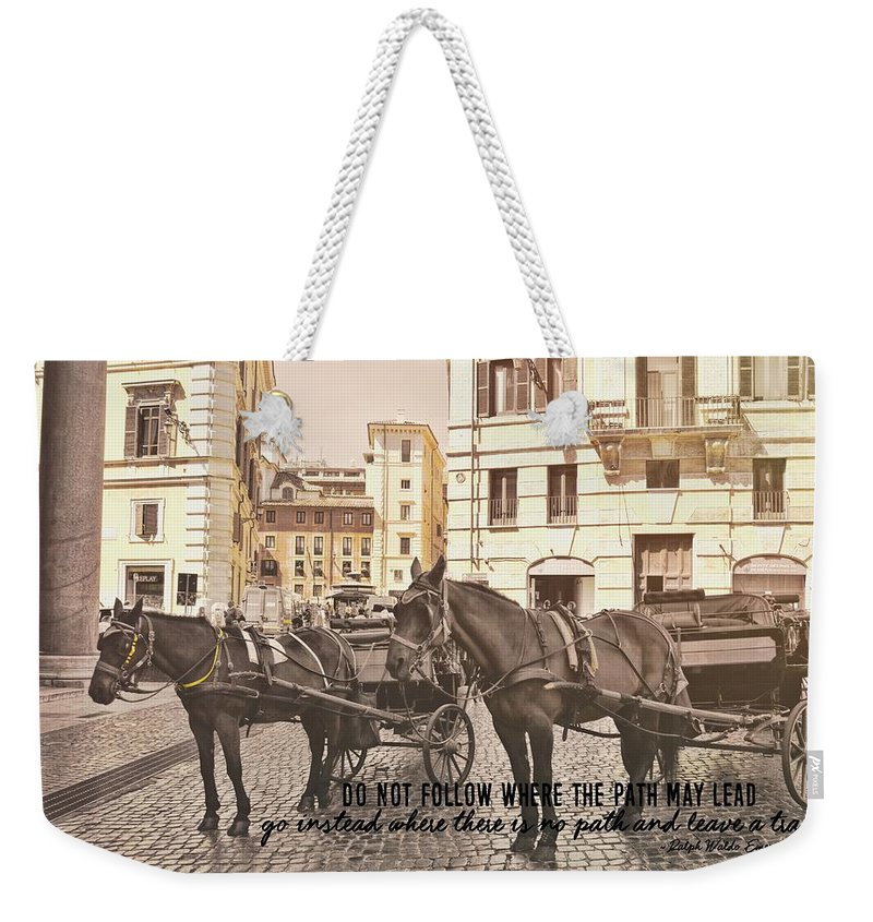 Rome Weekender Tote Bag featuring the photograph Hooves On Cobblestone Quote by JAMART Photography