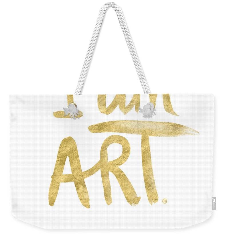 I Am Art Weekender Tote Bag featuring the painting I Am Art Gold - Art By Linda Woods by Linda Woods