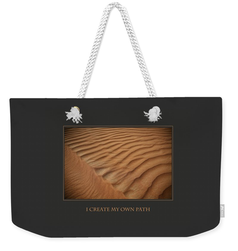 Motivational Weekender Tote Bag featuring the photograph I Create My Own Path by Donna Corless