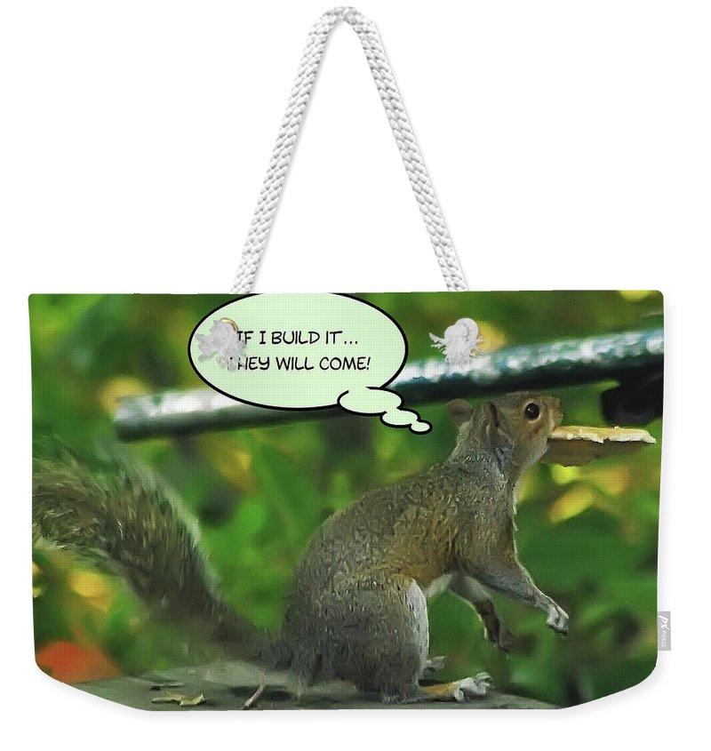 2d Weekender Tote Bag featuring the photograph If I Build It by Brian Wallace