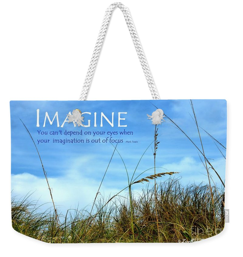 Imagine Weekender Tote Bag featuring the photograph Imagine by Lisa Renee Ludlum