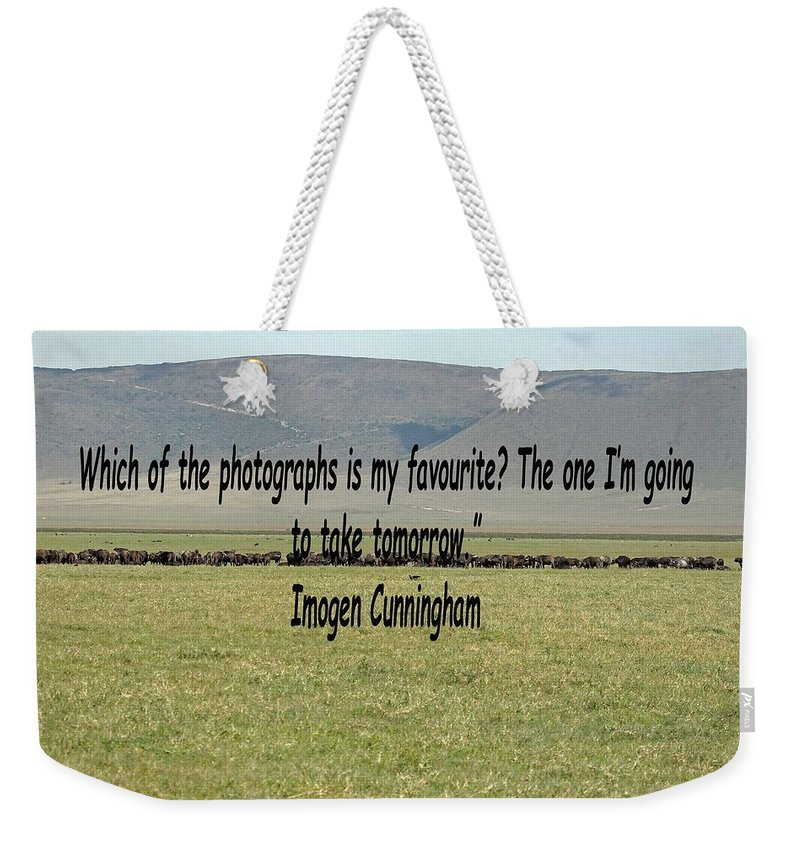 Imogen Cunningham Weekender Tote Bag featuring the photograph Imogen Cunningham Quote by Tony Murtagh