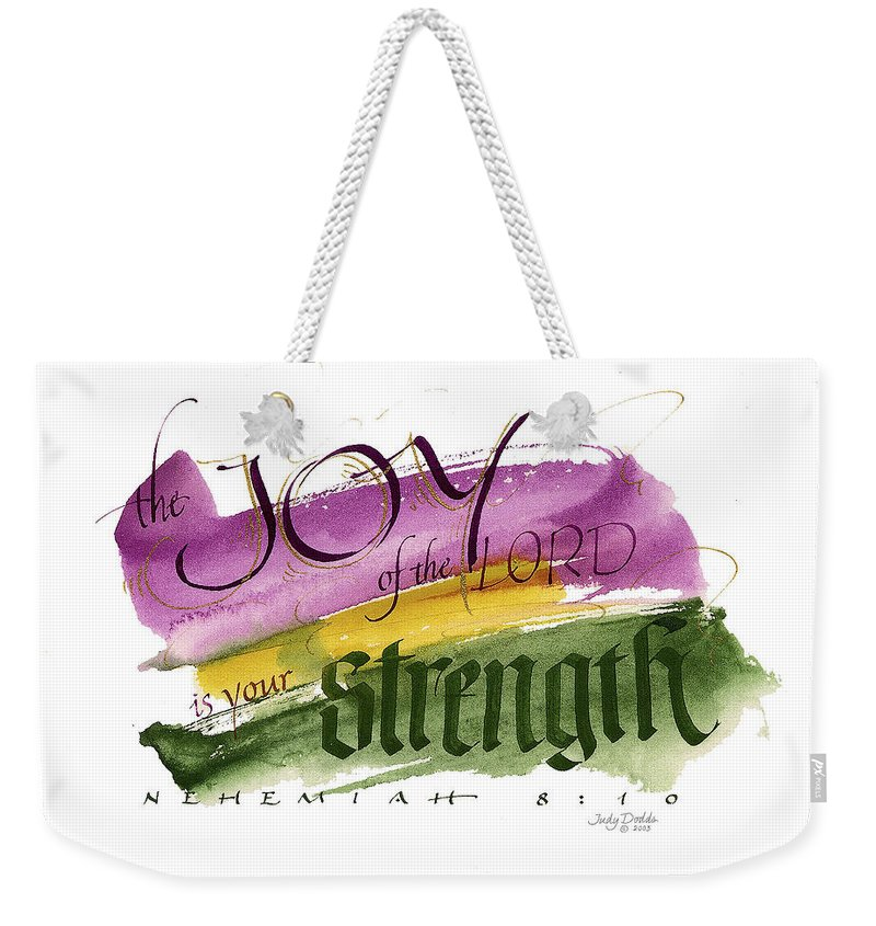 Bible Weekender Tote Bag featuring the painting Joy Strength II by Judy Dodds