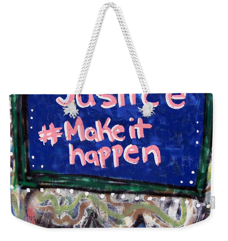 Justice Weekender Tote Bag featuring the photograph Justice Make It Happen by Munir Alawi