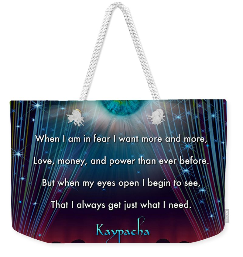 Change Weekender Tote Bag featuring the mixed media Kaypacha's Mantra 11.11.2015 by Richard Laeton