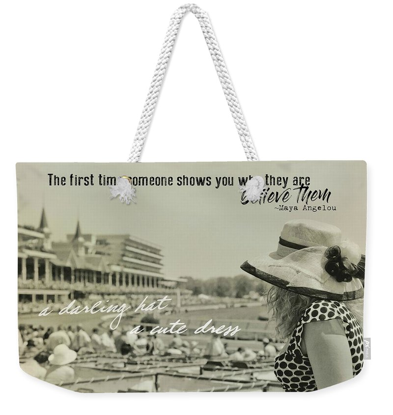 Hat Weekender Tote Bag featuring the photograph Lady Of The Derby Quote by JAMART Photography