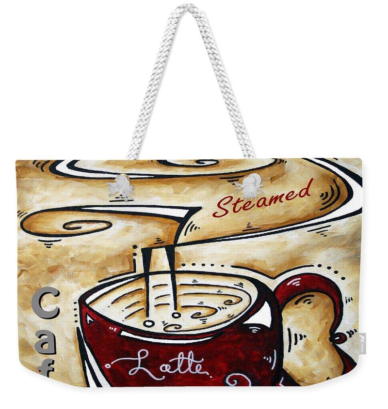 Original Weekender Tote Bag featuring the painting Latte Original Painting Madart by Megan Duncanson