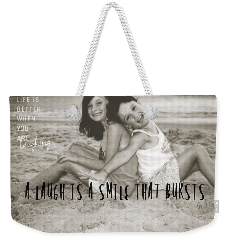 Beach Weekender Tote Bag featuring the photograph Laugh Out Loud Quote by JAMART Photography