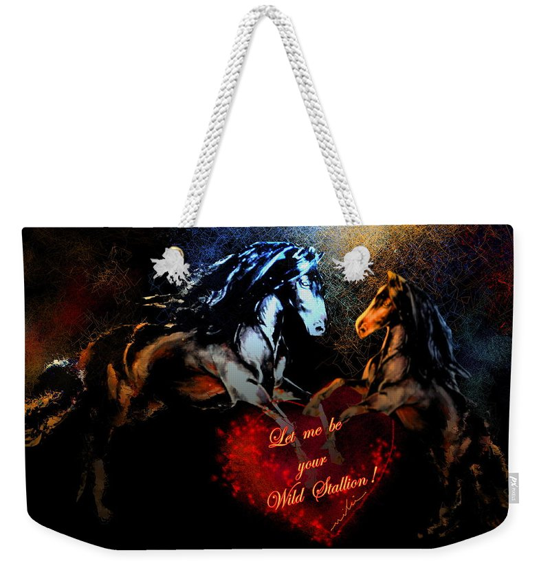 Love Weekender Tote Bag featuring the painting Let Me Be Your Wild Stallion by Miki De Goodaboom