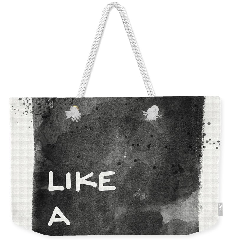 Like A Boss Weekender Tote Bag featuring the painting Like A Boss- Black And White Art By Linda Woods by Linda Woods