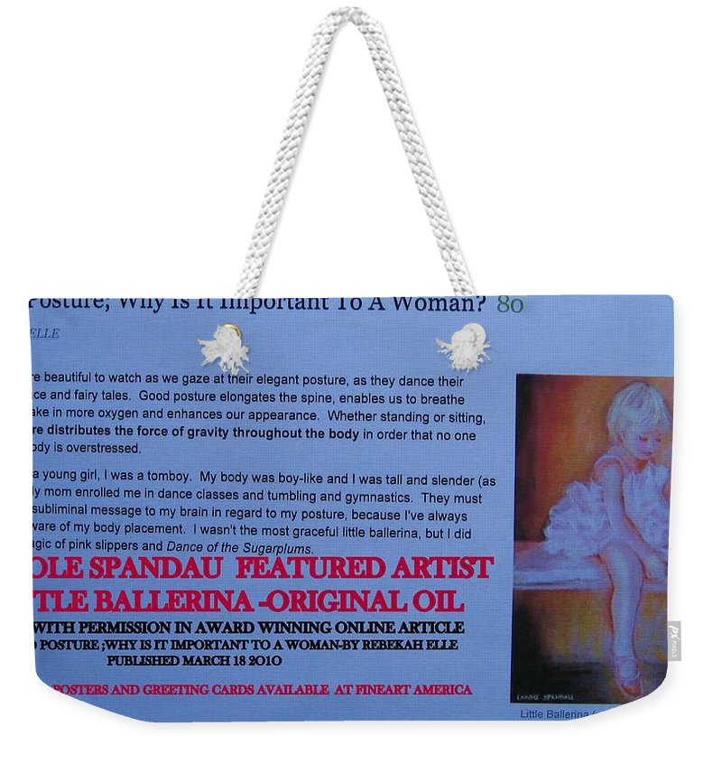 Weekender Tote Bag featuring the painting Little Ballerina By Carole Spandau Featured In Award Winning Online Article On Good Posture Mar 2010 by Carole Spandau