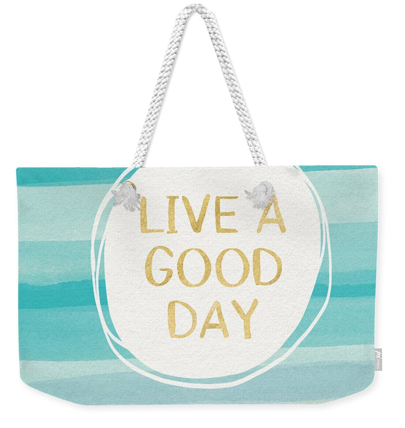 Watercolor Weekender Tote Bag featuring the painting Live A Good Day- Art By Linda Woods by Linda Woods