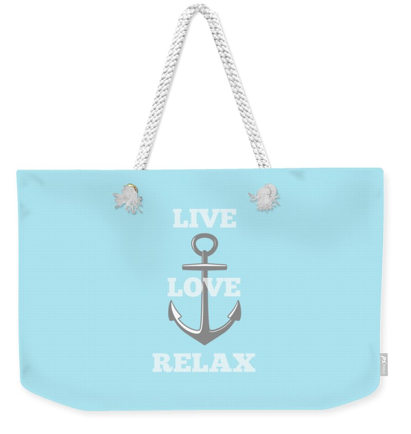 Anchor Weekender Tote Bag featuring the digital art Live Love Relax - Customizable Color by Inspired Arts