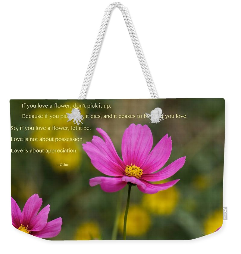 Pink Flower Weekender Tote Bag featuring the photograph Love Is Appreciation by Sharin Gabl