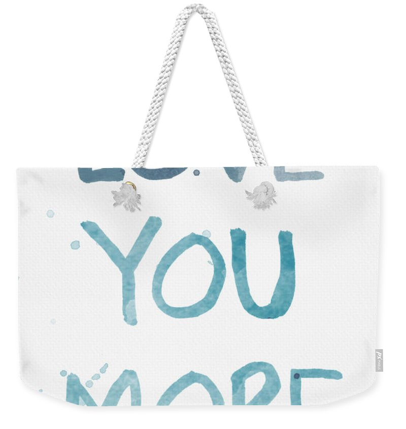 Love You More Weekender Tote Bag featuring the painting Love You More- Watercolor Art by Linda Woods