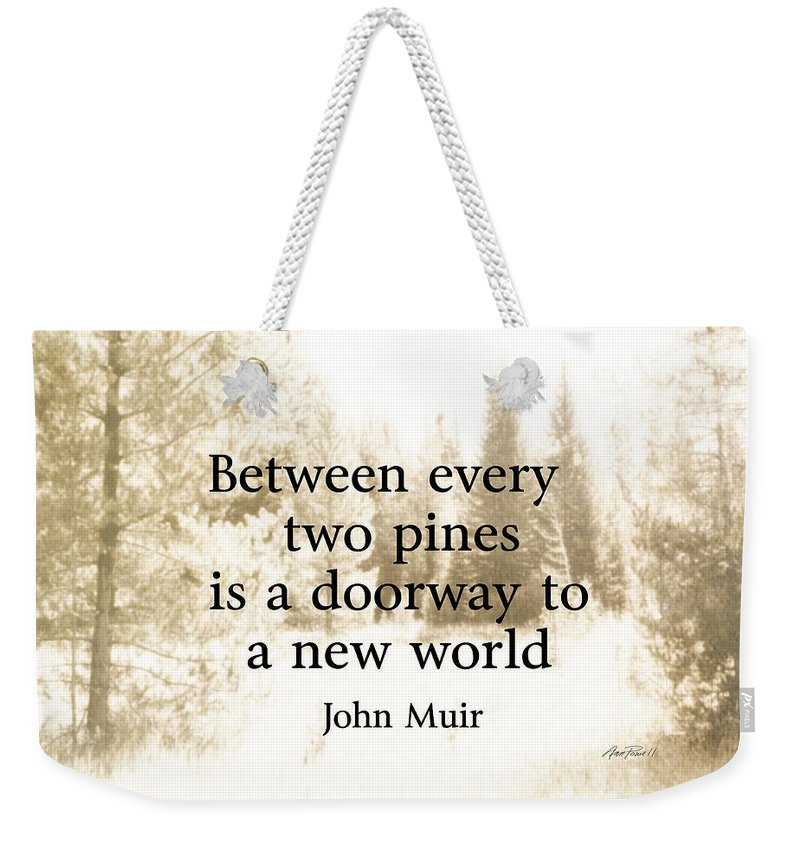 Muir Weekender Tote Bag featuring the photograph Muir Quote On Sepia by Ann Powell