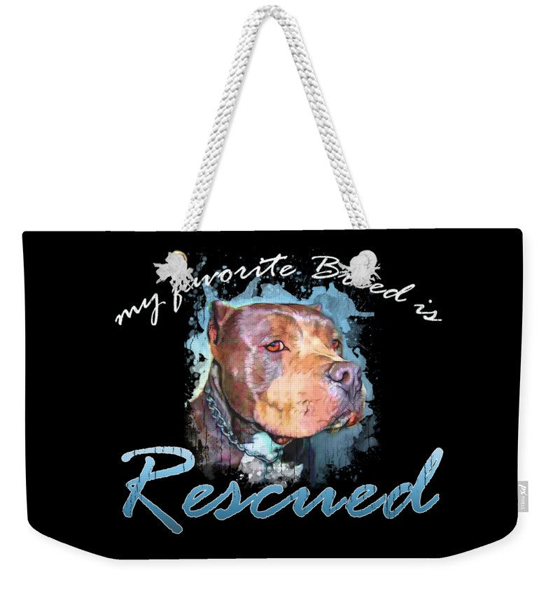 Pit Bull Weekender Tote Bag featuring the digital art My Favorite Breed Is Rescue Watercolor 2 by Tim Wemple