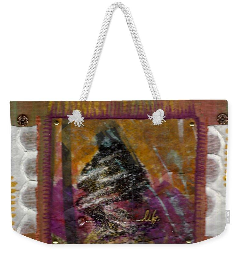 Understanding Weekender Tote Bag featuring the mixed media My Life by Angela L Walker