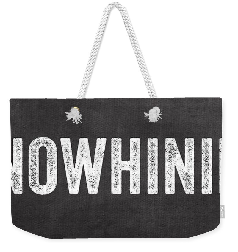 Family Weekender Tote Bag featuring the mixed media No Whining Hashtag by Linda Woods