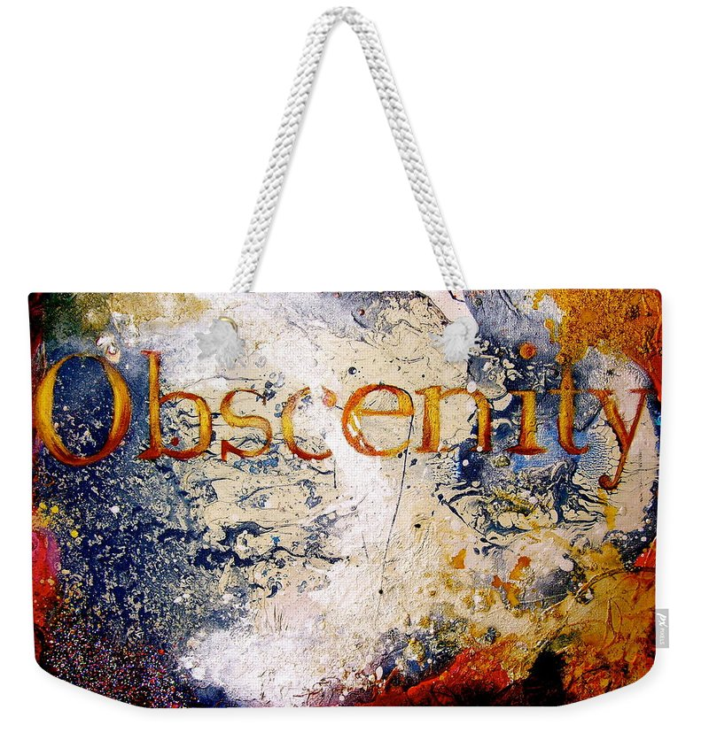 Abstract Art Weekender Tote Bag featuring the painting Obscenity by Laura Pierre-Louis